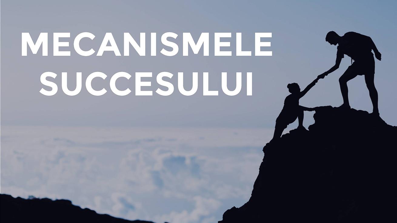 Mecanismele Succesului